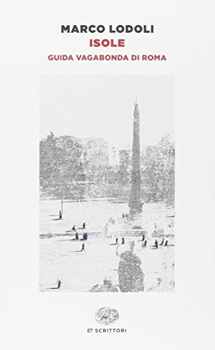 Isole - Guida vagabonda di Roma By Marco Lodoli
