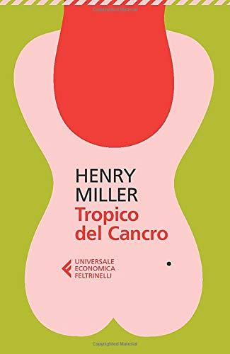 Tropico del cancro ed.2013 By Henry Miller