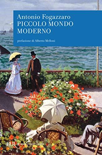 Piccolo mondo moderno By Antonio Fogazzaro