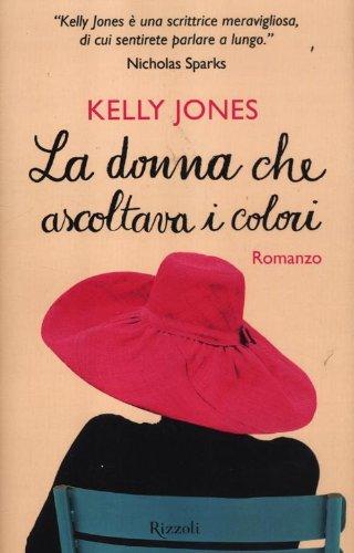 La donna che ascoltava i colori By Kelly Jones