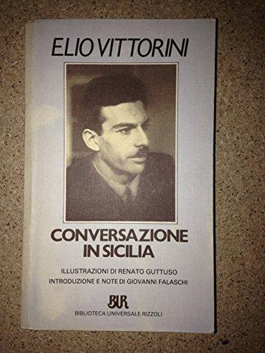 Conversazione in Sicilia: Conversazione in Sicilia by Elio Vittorini
