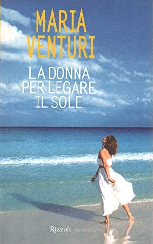 La donna per legare il sole By Maria Venturi