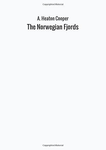 The Norwegian Fjords By A. Heaton