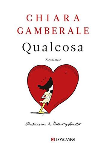 Qualcosa By Chiara Gamberale