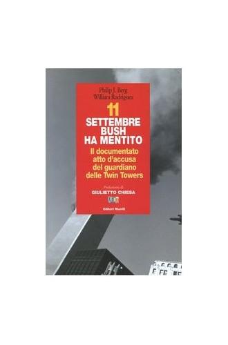 11 settembre Bush ha mentito. Il documento atto d'accusa del guardiano delle Twin Towers By William Rodriguez