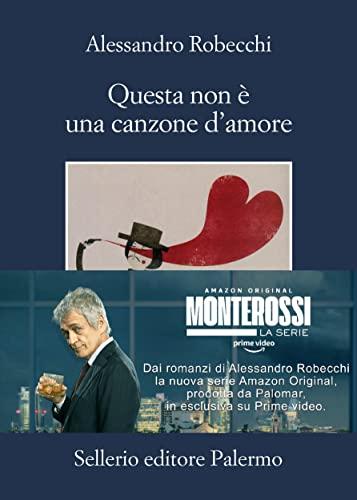 Questa non e una canzone d'amore By Alessandro Robecchi