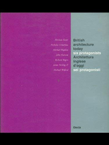 British Architecture Today: Foster, Grimshaw, Hopkins, Outram, Rogers and Stirling - Exhibition Catalogue Venice