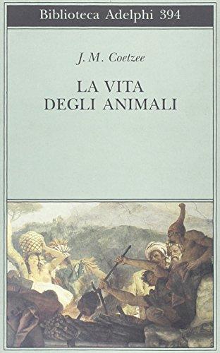 La vita degli animali By J. M. Coetzee