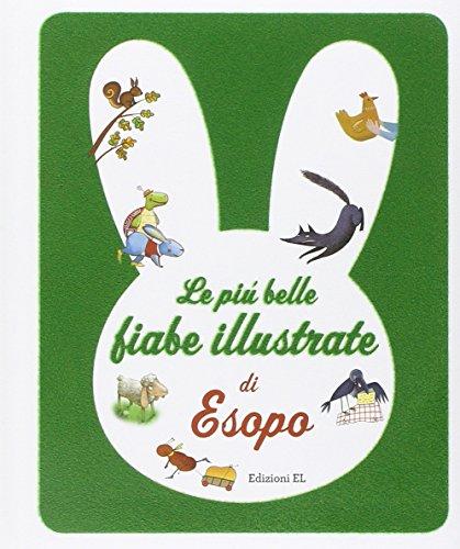 ESOPO - LE PIU BELLE FIABE IL By Roberto Piumini