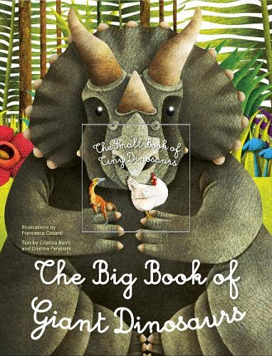 Big Book of Giant Dinosaurs, The Small Book of Tiny Dinosaurs By ,Francesca Cosanti