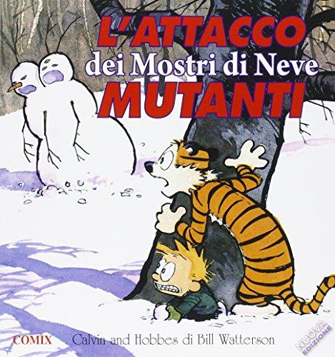 L'attacco dei mostri di neve mutanti. Calvin & Hobbes By Bill Watterson