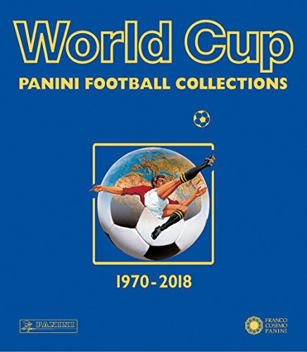 World Cup 1970-2018: Panini Football Collections By Panini