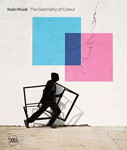 Robin Rhode: The Geometry of Colour By Ashraf Jamal