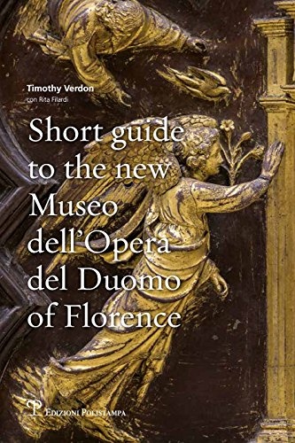 Short Guide to the New Museo Dell'opera del Duomo of Florence By Rita Filardi