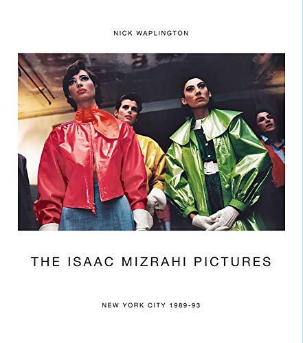 The Isaac Mizrahi Pictures By Nick Waplington