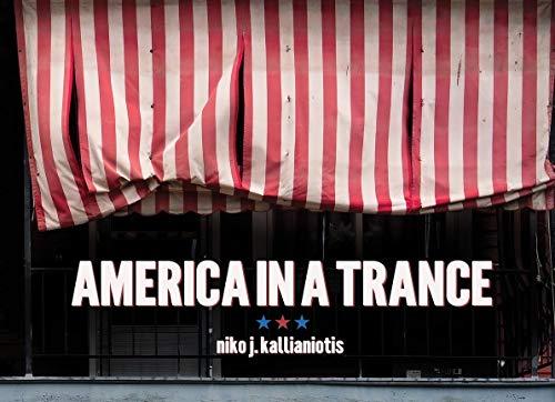 America in a Trance By Niko J. Kallianiotis