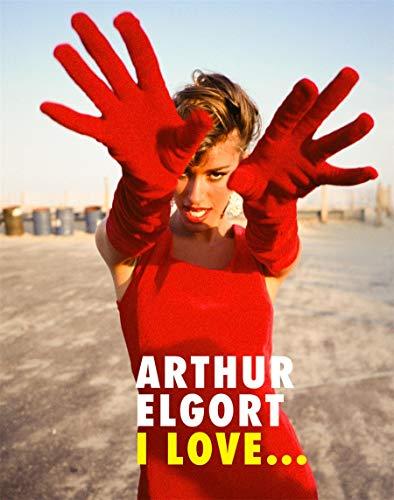 Arthur Elgort: I Love... By Arthur Elgort