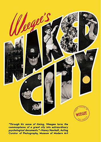 Weegee's Naked City By Weegee