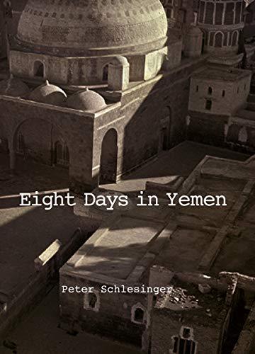 Peter Schlesinger: 8 Days in Yemen 1976 By Peter Schlesinger