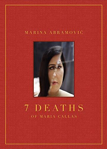 Marina Abramovic: 7 Deaths of Maria Callas By Marina Abramovic