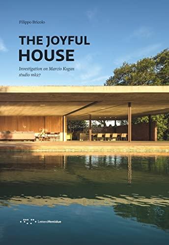 Joyful House: Investigation on Marcio Kogan - Studio mk27 By Filippo Bricolo