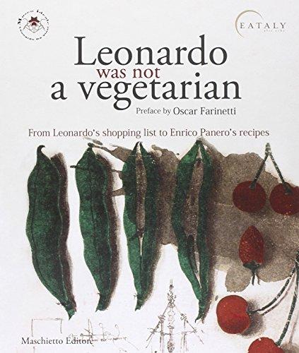 Leonardo was not a vegetarian. From Leonardo's shopping list to Enricoo Panero's recipies By Vezzosi Alessandro Sabato Agnese