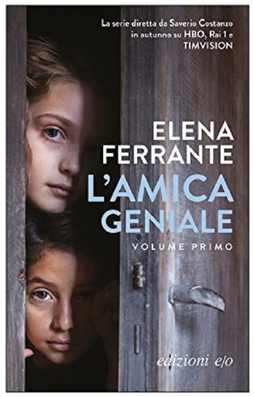 L'amica geniale By Elena Ferrante