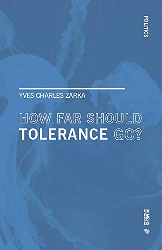 How far Should Tolerance go? By Yves Charles Zarka