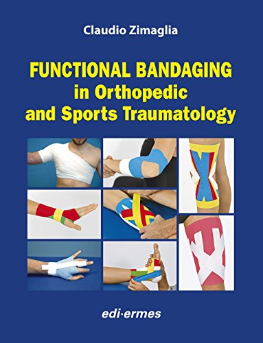 Functional Bandaging in Orthopedic and Sports Traumatology By Claudio Zimaglia