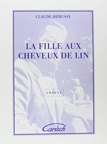 Claude Debussy: la Fille  aux Cheveux de Lin, for Piano Piano By Claude (Com Debussy