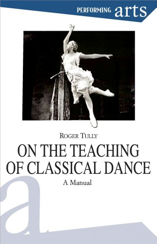 Song Sings the Bird: A Manual on the Teaching of Classical Dance (Performing Arts) by Roger Tully