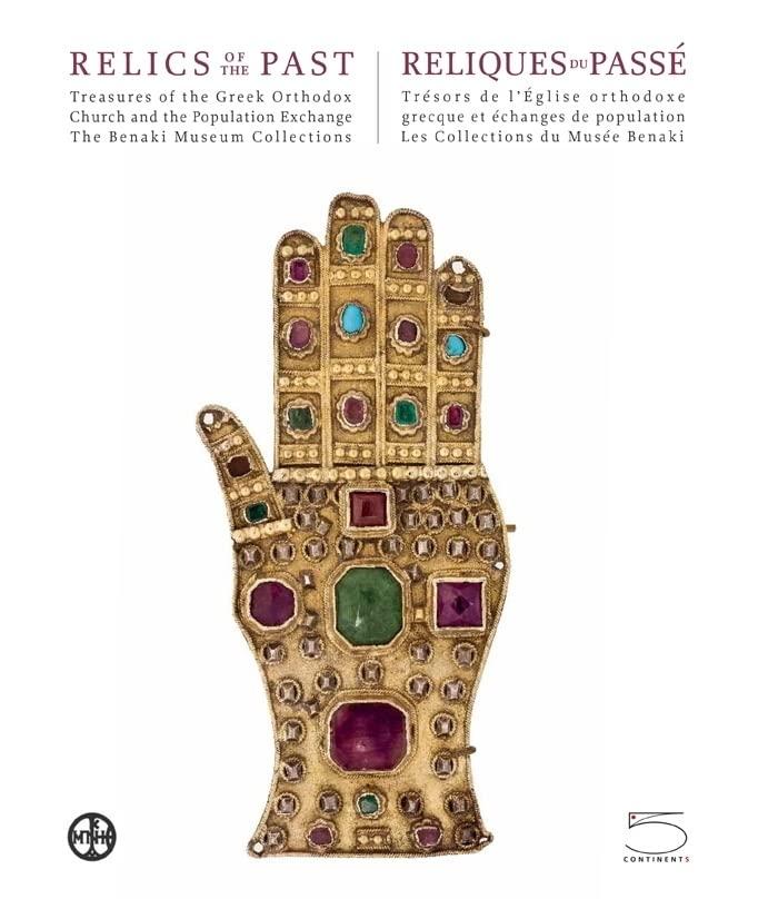 Relics of the Past/ Reliques Du Passe By Anna Ballian