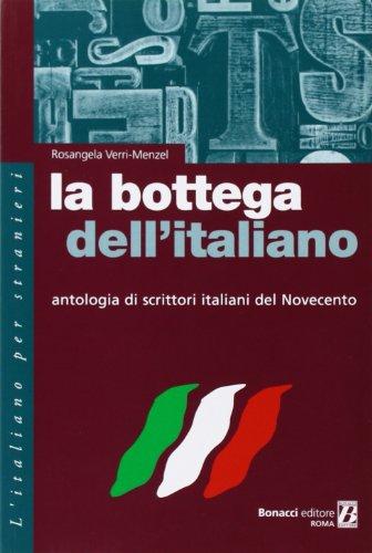 La Bottega Dell'Italiano: Antologia DI Scrittori Italiani Del Novecento by Rosangela Verri-Menzel