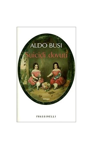 Suicidi dovuti (Narrativa) (Italian Edition) By aldo-busi