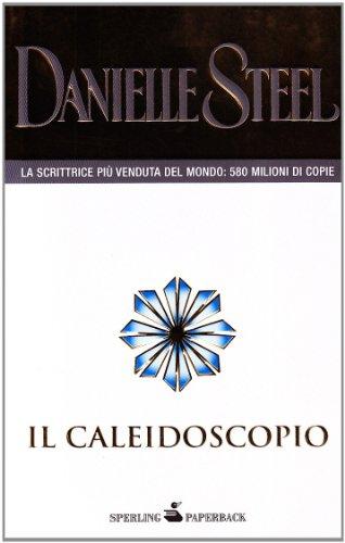 Il caleidoscopio By Danielle Steel