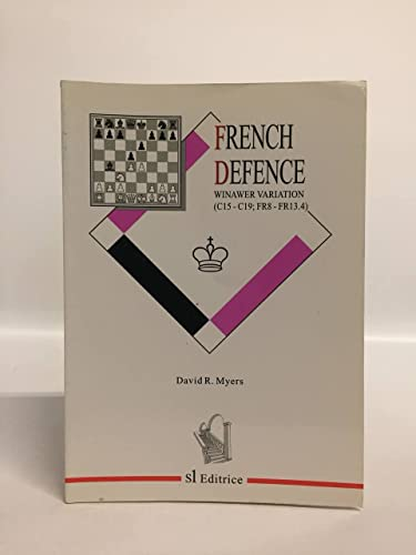 The French Defence - Winawer Variation By David R. Myers