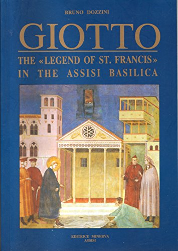 "GIOTTO The ""Legend of Saint Francis"" in the Assisi Basilica By Bruno Dozzini"