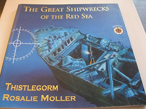 """The Great Shipwrecks of the Red Sea: """"Thistlegorm"""" and """"Rosalie Moller"""" By Alberto Siliotti"""