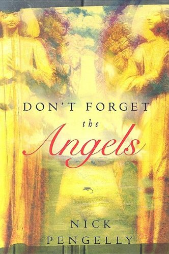 Don't Forget the Angels By Nick Pengelly