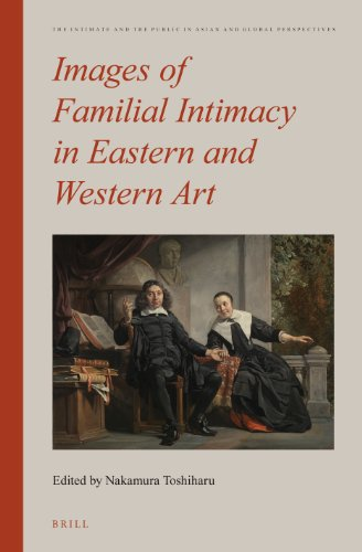 Images of Familial Intimacy in Eastern and Western Art By Volume editor Toshiharu Nakamura