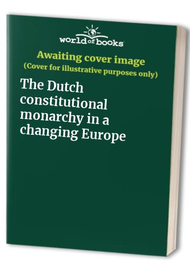 The Dutch constitutional monarchy in a changing Europe
