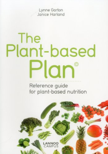 The Plant-Based Plan Reference Guide for Plant-Based Nutrition By Lynne Garton