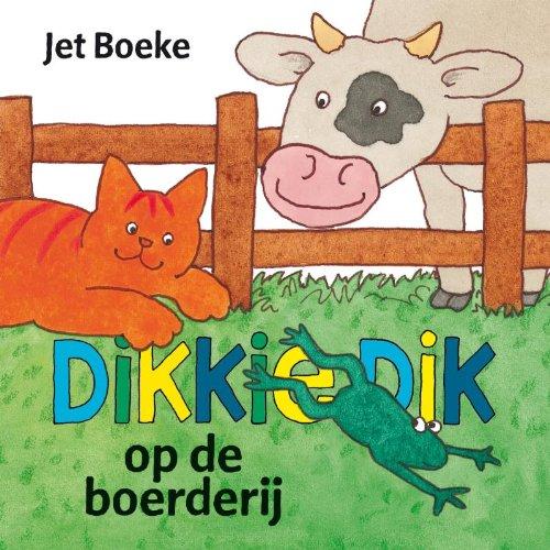 Dikkie dik op de boerderij: een flapjesboek By Jet Boeke