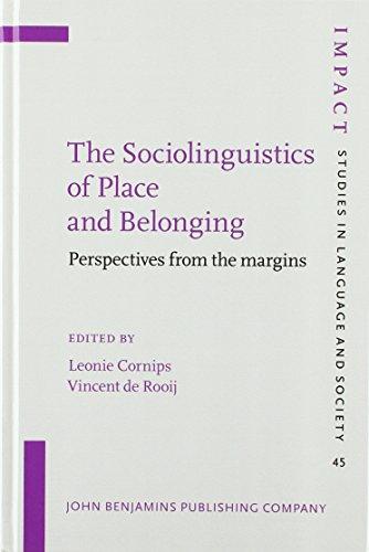 The Sociolinguistics of Place and Belonging By Leonie Cornips (Meertens Instituut (KNAW) & Maastricht University)