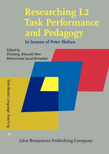 Researching L2 Task Performance and Pedagogy By Zhisheng (Edward) Wen (Macao Polytechnic Institute)