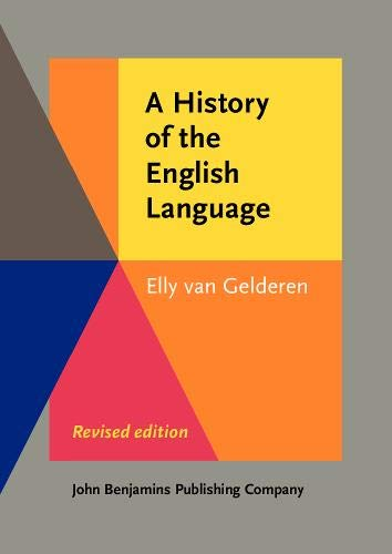 A History of the English Language: <strong>Revised edition</strong> By Elly Gelderen (Arizona State University)