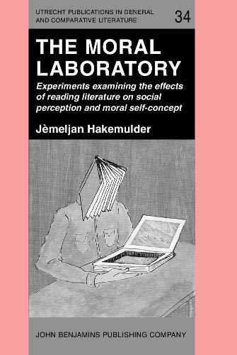 The Moral Laboratory By Frank Hakemulder (Utrecht University)