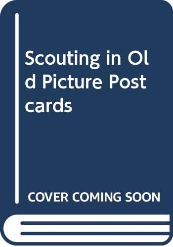 Scouting in Old Picture Postcards By J.H.Van Der Steen