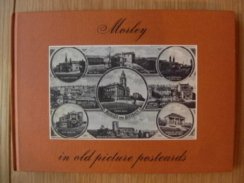Morley in Old Picture Postcards By David K. Atkinson
