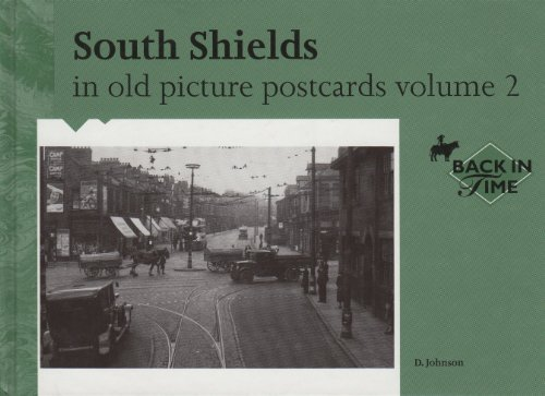 South Shields in Old Picture Postcards By D. Johnson